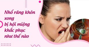 Nhổ răng khôn xong bị hôi miệng nên khắc phục như thế nào?