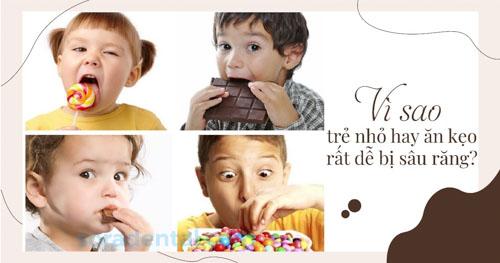 Vì sao trẻ nhỏ hay ăn kẹo rất dễ bị sâu răng như vậy