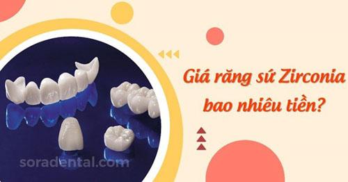 Giá răng sứ Zirconia bao nhiêu tiền?