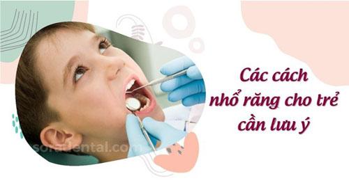 Các cách nhổ răng cho trẻ